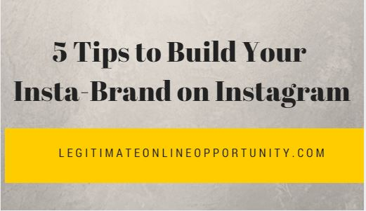 5 Tips to Build Your Insta Brand on Instagram