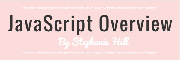 WHat is JavaScript by Stephanie Hill